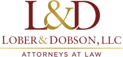 Lober & Dobson, LLC  Lawyers You Can Trust