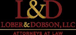 Lober & Dobson, LLC  Lawyers You Can Trust